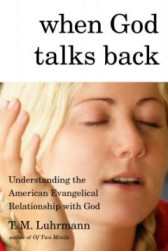 Tanya Luhrmann, When God Talks Back